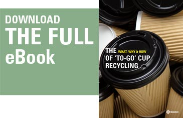 Download the Glasdon eBook - What, Why, How of 'to-go' Coffee Cup Recycling - Full